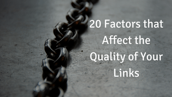 20 Factors that Affect the Quality of Your Links